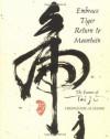 Embrace Tiger, Return to Mountain: The Essence of Tai Ji - Chungliang Al Huang