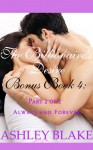 The Billionaire's Desire Bonus Book 4: Always and Forever, Part 2 of 2 - Ashley Blake