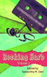 Rocking Hard Volume 2 - Kayla Bain-Vrba, Mell Eight, L.J. LaBarthe, Cassandra Pierce, Alessandra Ebulu