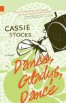 Dance, Gladys, Dance (Nunatak First Fiction) - Cassie Stocks