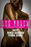 Les Tales: Tempted to Touch - Skyy, Nikki Rashan, Fiona Lewis