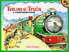 Ten on a Train: A Countdown Book - John O'Leary