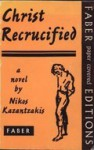 Christ Recrucified - Nikos Kazantzakis, Jonathan Griffin