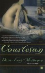 Courtesan: A Novel - Dora Levy Mossanen