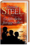 Gefährliche Junggesellen Roman - Danielle Steel, Silvia Kinkel