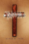 Cross Centered - Alvin Benny Tate