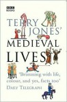 Terry Jones' Medieval Lives - Alan Ereira, Terry Jones