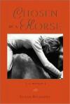 Chosen by a Horse: a memoir - Susan Richards