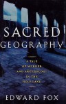 Sacred Geography: A Tale of Murder and Archeology in the Holy Land - Edward Fox, Riva Hocherman