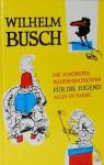 Die schönsten Bildgeschichten für die Jugend - H.C. Wilhelm Busch