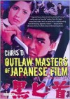 Outlaw Masters of Japanese Film - Chris Desjardins