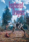 Feathered Dragons: Studies on the Transition from Dinosaurs to Birds - Philip J. Currie