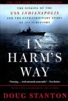 In Harm's Way: The Sinking Of The Uss Indianapolis - Doug Stanton