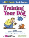 The Big Book of Simple Solutions: Training Your Dog - Kim Campbell Thornton, Buck Jones