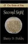 Second Sight - Sherry D. Ficklin