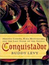 Conquistador: Hernan Cortes, King Montezuma, and the Last Stand of the Aztecs - Buddy Levy, Patrick G. Lawlor, Patrick Lawlor