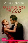 Falling for the CEO - Audra North