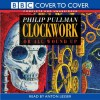 Clockwork (Cover to Cover) - Philip Pullman