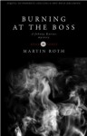 Burning at the Boss (Johnny Ravine, #3) - Martin Roth