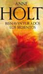 Bienaventurados los sedientos (Criminal (roca)) (Spanish Edition) - Anne Holt, Mario Puertas
