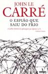 O Espião Que Saiu do Frio - J. Teixeira de Aguilar, John le Carré