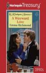 A Wayward Love - Emma Richmond