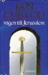 Vägen till Jerusalem (Arn Magnusson, #1) - Jan Guillou