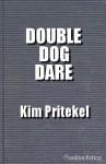 Double Dog Dare - Kim Pritekel