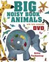 Big Noisy Book of Animals - Britta Teckentrup