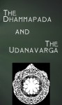 The Dhammapada & Udanavarga (the Tibetan Dhammapada) - Gautama Buddha, William Woodville Rockhill, Max Muller