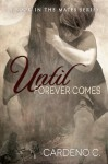 Until Forever Comes (The Mates Series) - Cardeno C.