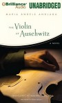 The Violin of Auschwitz - Maria Àngels Anglada, Martha Tennent, David Colacci