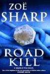 Road Kill (A Charlie Fox Thriller #5) - Zoë Sharp