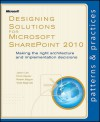 Designing Solutions for Microsoft SharePoint 2010: Making the right architecture and implementation decisions - Jason Lee, Chris Keyser, Robert L. Bogue, Todd Baginski