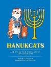 Hanukcats: And Other Traditional Jewish Songs for Cats - Laurie Loughlin, Gemma Correll