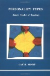 Personality Types: Jung's Model of Typology - Daryl Sharp