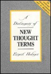 Dictionary of New Thought Terms: The Words and Phrases Commonly Used in Metaphysics - Ernest Holmes, Arthur Vergara