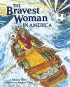 The Bravest Woman in America - Marissa Moss, Andrea U'Ren