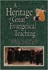 Heritage of Great Evangelical Teaching: The Best of Classic Theological and Devotional Writings from Some of History's Greatest Evangelical Leaders - Thomas Nelson Publishers