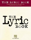The Lyric Book: Complete Lyrics for Over 1000 Songs from Tin Pan Alley to Today - Hal Leonard Publishing Company