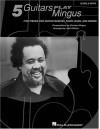 Five Guitars Play Mingus - Charles Mingus, Jack Wilkins