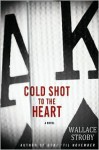 Cold Shot to the Heart - Wallace Stroby, Coleen Marlo