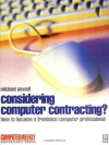 Considering Computer Contracting? (Computer Weekly Professional) - Michael Powell