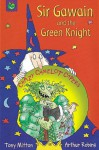 Sir Gawain And The Green Knight (Crazy Camelot Capers.S) - Tony Mitton