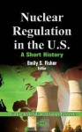 Nuclear Regulation in the U.S: A Short History - J. Samuel Walker
