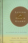 Living for God's Glory: An Introduction to Calvinism - Joel R. Beeke