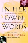 In Her Own Words: Women's Memoirs from Australia, New Zealand, Canada, and the United States - Jill Ker Conway