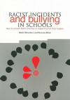 Racist Incidents and Bullying in Schools: How to Prevent Them and How to Respond When They Happen - Robin Richardson, Berenice Miles