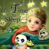 Children's Ebook: It's Time to Sleep ( A Gorgeous Illustrated Children's Picture Book for Ages 2 to 8) - Michael Yu, Phoenix Chan
