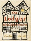 The Lodger Shakespeare: His Life on Silver Street - Charles Nicholl, Simon Vance